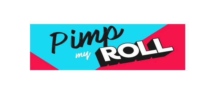 pimp my roll