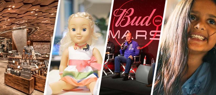 Starbucks Shanghai, poupée Cayla, Budweiser Mars, Daymaker