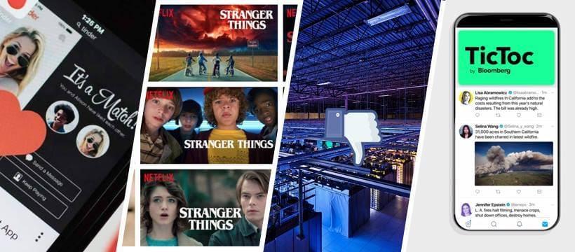 Tinder, vignettes de Stranger Things, Data Center Facebook, Tic Toc le nouveau média de Bloomberg