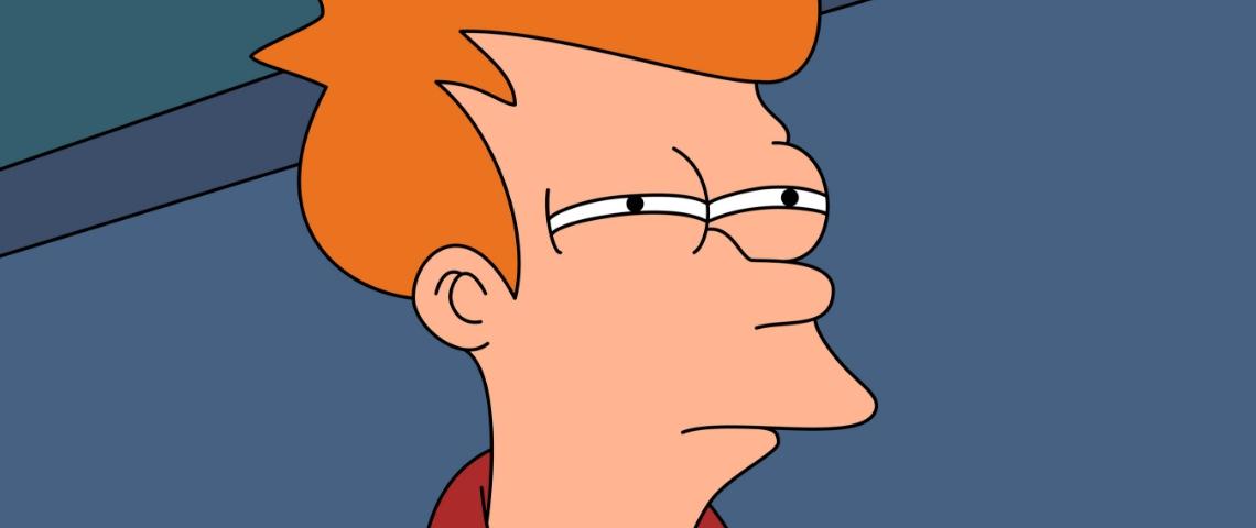 Not sure if, le meme de Fry issu de Futurama