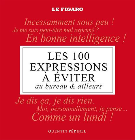 Couverture du livre de Quentin Périnel, les 100 expressions à éviter au bureau et ailleurs