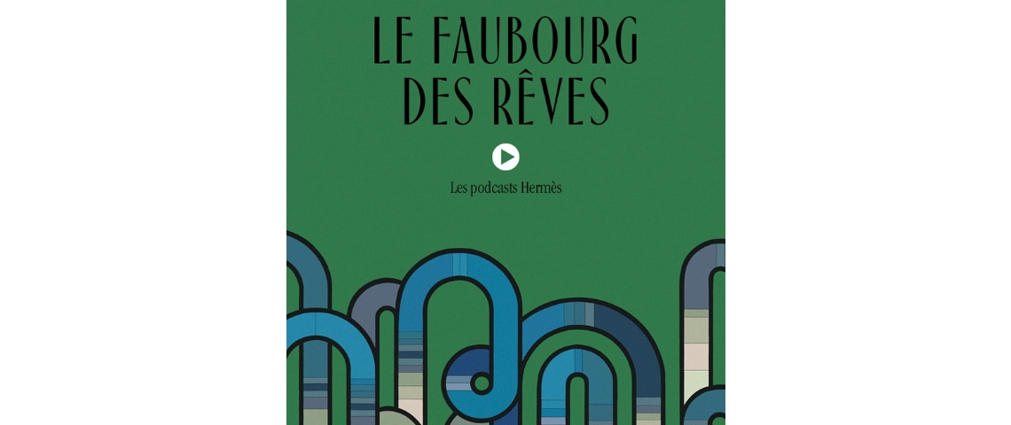 Podcast Faubourg des rêves