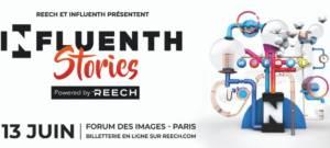 Influenth Stories, le nouvel évènement des acteurs de l'influence par Reech