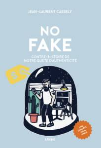 Couverture du livre No Fake de Jean-Laurent Cassely