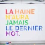 """La phrase """" La haine n'aura jamais le dernier mot"""" au couleur de l'arc-en-ciel"""