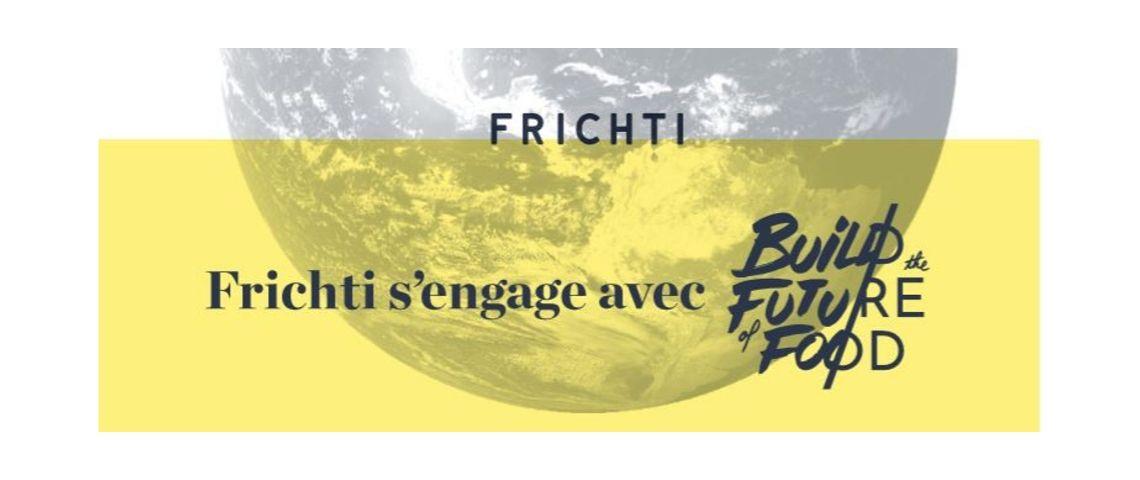 Visuel de la campagne de communication de Frichti avec le slogan  - Frichti s'engage avec Build The Future of Food