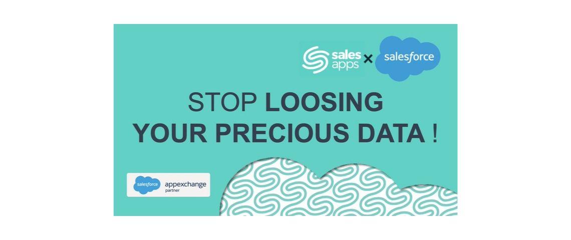 Visuel du slogan de salesapps : stop loosing you precious data !
