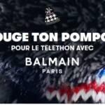 Slogan de la campagne de soutien : Bouge ton Pompon pour le télépthon avec Balmain Paris