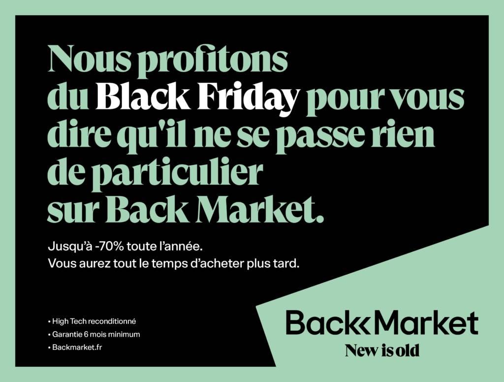 Slogan Back Market pour le Black Friday : Nous profitons de Black Friday pour vous dire qu'il ne se passe rien de particulier sur Back Market