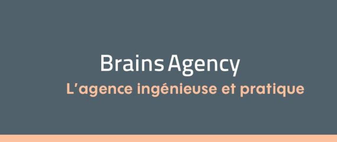 Slogan de Brains Agency : Agence ingénieuse et pratique