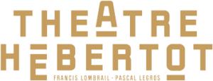 SOCIETE NOUVELLE THEATRE DES ARTS - HEBERTOT