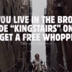 """Affiche de Buirger King : """"If you libe in the Bronx use te code """"Kingstairs"""" on uber ats to get a free whopper"""