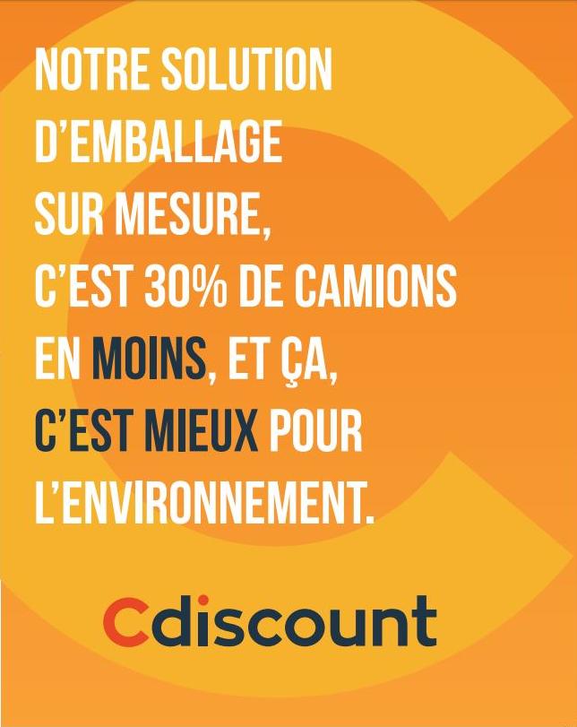 Message : « Notre solution d'emballage sur mesure, c'est 30% de camions en moins, et ça, c'est mieux pour l'environnement ».
