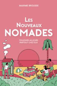 Couverture du livre Les Nouveaux Nomades de Maxime Brousse