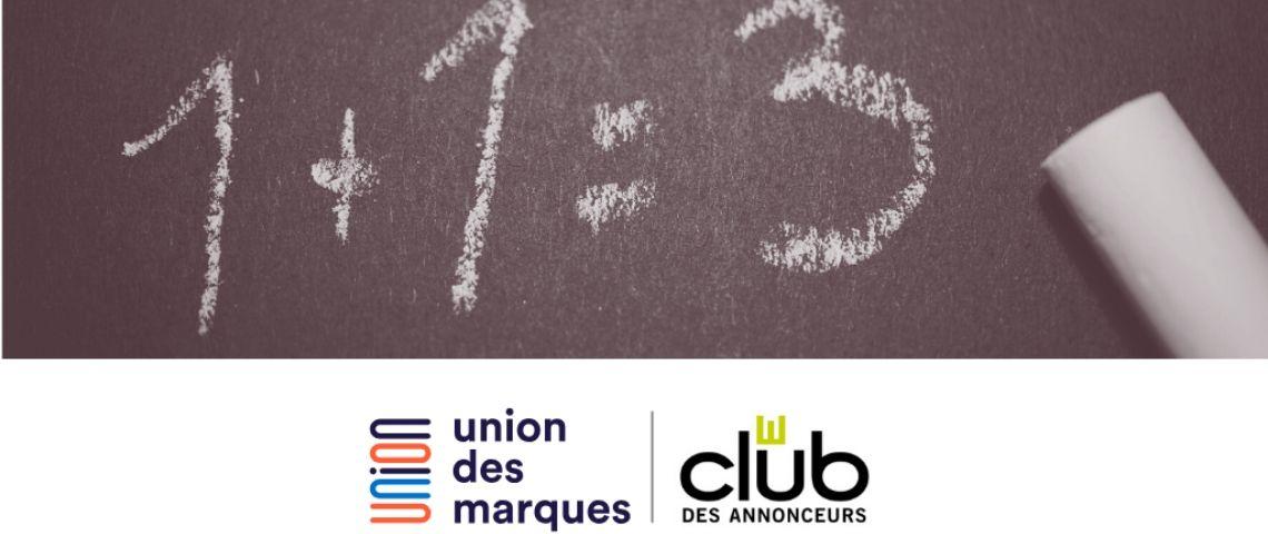 L'Union des marques et Le Club des Annonceurs s'unissent pour accélérer la réponse aux nouveaux enjeux des marques