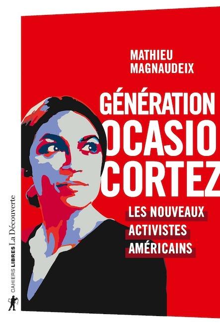 Mathieu Magnaudeix génération Ocasio-Cortez
