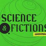 Logo mini-série documentaire Greenpeace « Science et Fictions »