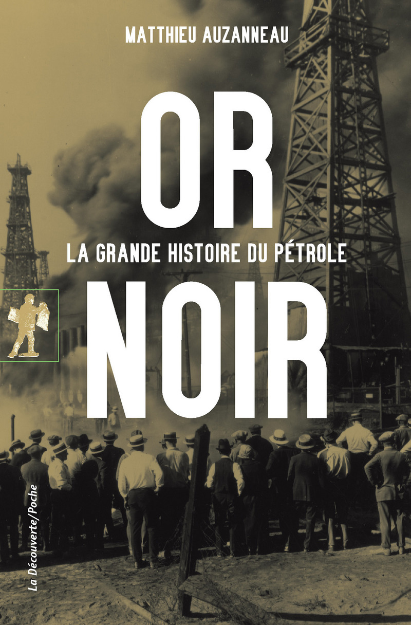 couverture de l'essai Or noir, la grande histoire du pétrole de Matthieu Auzanneau