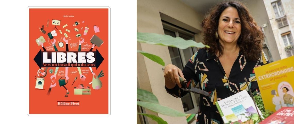 Couverture de « Libres : vers un travail qui a du sens » et photo d'Hélène Picot