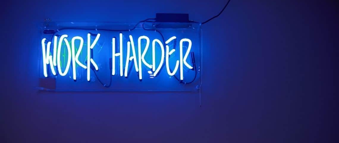- work harder -