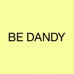 BE DANDY