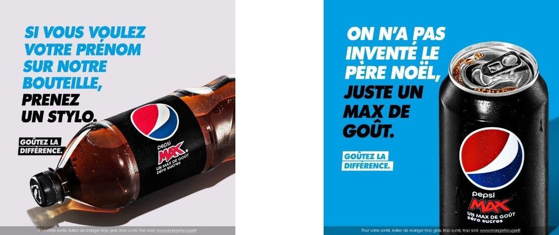 2 affiches avec des bouteilles de Pepsi et les messages suivant :  - si vous voulez votre prénom sur notre bouteille, prenez un stylo  -  et  - on n'a pas inventé le Père Noël, juste un max de goût  -